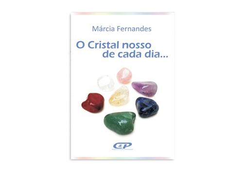 O Cristal Nosso de Cada Dia...