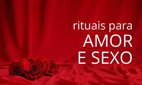 Rituais - Amor e Sexo