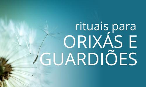 Rituais - Orixás e Guardiões