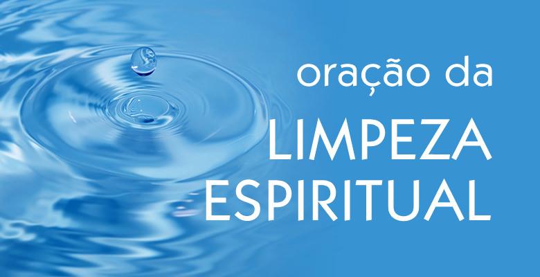Oração da Limpeza Espiritual
